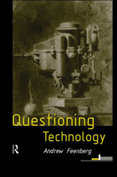 Questioning Technology by Andrew Feenberg