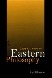Understanding Eastern Philosophy by Ray Billington