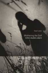 Mothering the Self by Stephanie Lawler