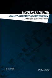 Understanding Quality Assurance in Construction by H.W. Chung