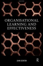 Organisational Learning and Effectiveness by Denton John