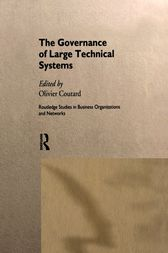 The Governance of Large Technical Systems by Olivier Coutard