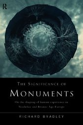 The Significance of Monuments by Richard Bradley