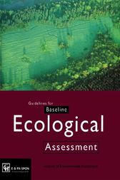 Guidelines for Baseline Ecological Assessment by The Institute of Environmental Assessment