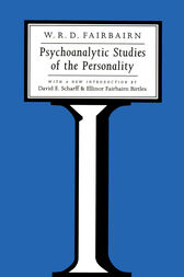 Psychoanalytic Studies of the Personality by W. R. D. Fairbairn
