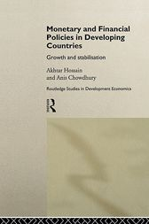 Monetary and Financial Policies in Developing Countries by Anis Chowdhury