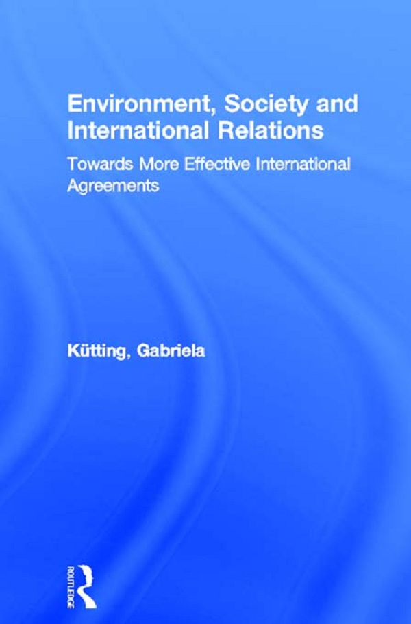 Download Ebook Environment, Society and International Relations by Gabriela Kütting Pdf