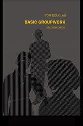 Basic Groupwork by Tom Douglas