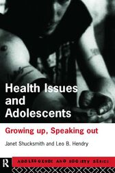 Health Issues and Adolescents by Leo Hendry