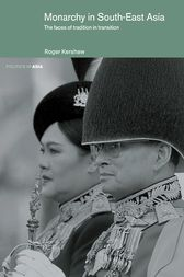 Monarchy in South East Asia by Roger Kershaw