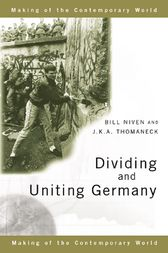 Dividing and Uniting Germany by Bill Niven