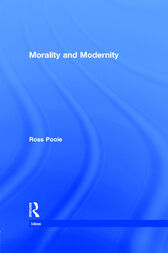 Morality and Modernity by Ross Poole