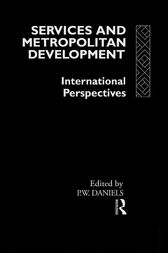 Services and Metropolitan Development by Peter W. Daniels