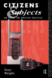 Citizens and Subjects by Tony Wright