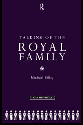 Talking of the Royal Family by Prof Michael Billig