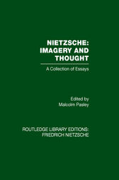 Nietzsche: Imagery and Thought by Malcolm Pasley