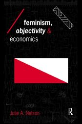 Feminism, Objectivity and Economics by Julie Nelson