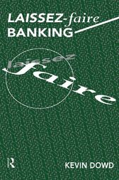 Laissez Faire Banking by Kevin Dowd