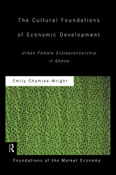 The Cultural Foundations of Economic Development by Emily Chamlee-Wright