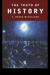 The Truth of History by C. Behan McCullagh