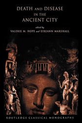 Death and Disease in the Ancient City by Valerie M. Hope
