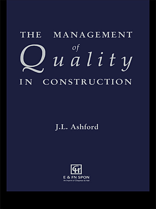 Download Ebook The Management of Quality in Construction by J.L. Ashford Pdf