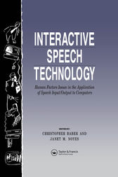 Interactive Speech Technology: Human Factors Issues In The Application Of Speech Input/Output To Computers by Chris Baber