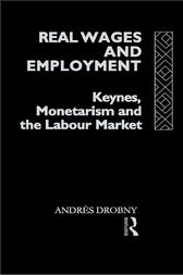 Real Wages and Employment by Andres Drobny