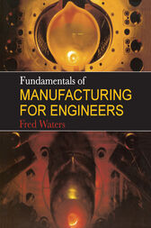 Fundamentals of Manufacturing For Engineers by T F Waters