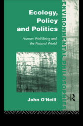 Ecology, Policy and Politics by John O'Neill