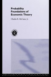 Probability Foundations of Economic Theory by Charles McCann