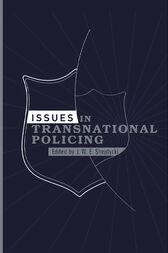Issues in Transnational Policing by James Sheptycki