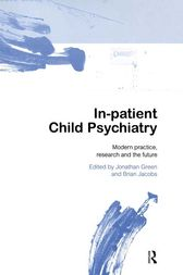 In-patient Child Psychiatry by Jonathan Green