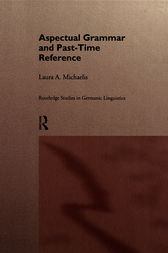 Aspectual Grammar and Past Time Reference by Laura A. Michaelis