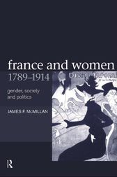 France and Women, 1789-1914 by James McMillan