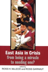 East Asia in Crisis by Ross Garnaut