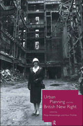 Urban Planning and the British New Right by Philip Allmendinger