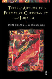 Types of Authority in Formative Christianity and Judaism by Bruce Chilton
