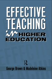 Effective Teaching in Higher Education by Madeleine Atkins