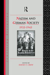 Nazism and German Society, 1933-1945 by David Crew