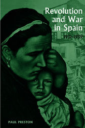 Revolution and War in Spain, 1931-1939 by Paul Preston