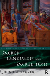 Sacred Languages and Sacred Texts by John Sawyer