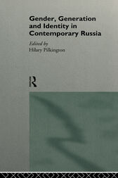 Gender, Generation and Identity in Contemporary Russia by Hilary Pilkington