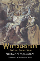 Wittgenstein: A Religious Point Of View? by Norman Malcolm