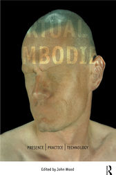The Virtual Embodied by John Wood