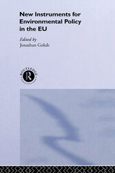 New Instruments for Environmental Policy in the EU by Jonathan Golub