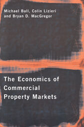 The Economics of Commercial Property Markets by Michael Ball
