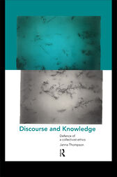 Discourse and Knowledge by Janna Thompson