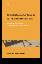 Reinventing Government in the Information Age by Richard Heeks