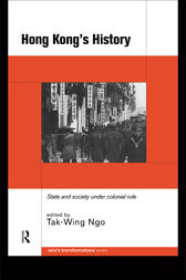 Hong Kong's History by Tak-Wing Ngo